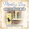 Maggie Sullivan - Mother's Day on Coronation Street (Unabridged) artwork