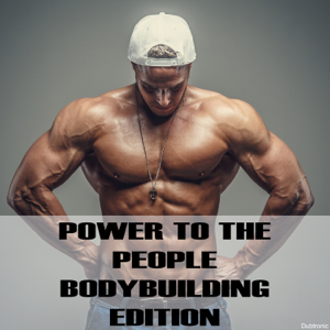 Various Artists - Power to the People: Bodybuilding Edition