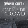Simon R. Green - The Dark Side of the Road: Ishmael Jones Mystery Series, Book 1 (Unabridged) artwork