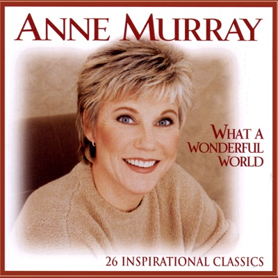 What a Wonderful World (26 Inspirational Classics) - Anne Murray