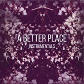 A Better Place Instrumentals