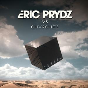 Tether (Eric Prydz Vs. CHVRCHES) [Radio Edit] - Single