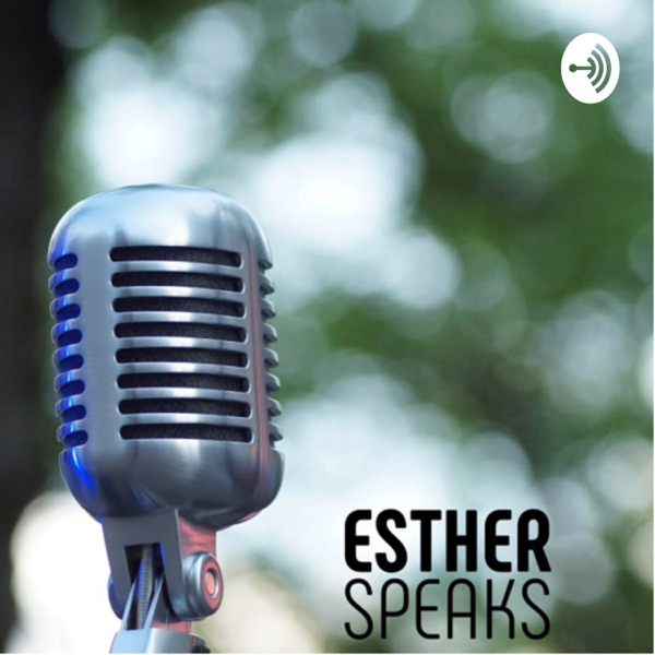Esther speaks