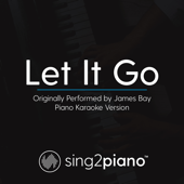Let It Go (Originally Performed By James Bay) [Piano Karaoke Version]-Sing2Piano