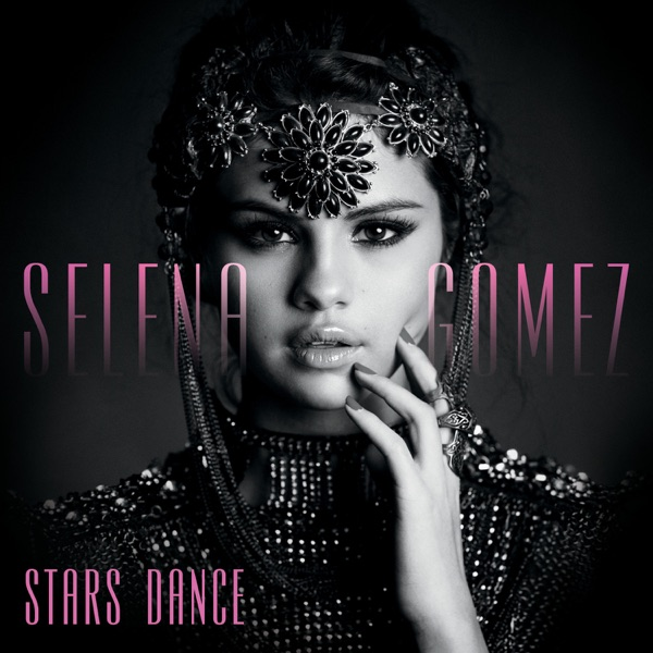Selena Gomez - Stars Dance (Bonus Track Version) album wiki, reviews
