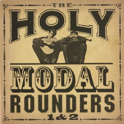 1 & 2 (Remastered) - Holy Modal Rounders