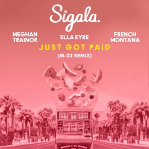 Just Got Paid (feat. French Montana) [M-22 Remix] - Single Mp3 Download