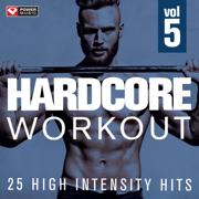 HARDCORE WORKOUT Vol. 5 - 25 High Intensity Hits - Power Music Workout - Power Music Workout