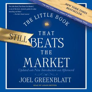 The Little Book That Still Beats the Market (Unabridged)