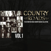Country Roads Vol. 1. The Definitive Irish Country Music Collection