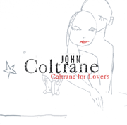 Coltrane for Lovers - John Coltrane - John Coltrane
