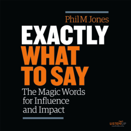 Exactly What to Say: The Magic Words for Influence and Impact (Unabridged) audiobook