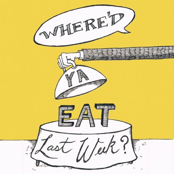 Where'd Ya Eat Last Week?