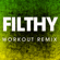 Filthy (Extended Workout Remix) - Power Music Workout