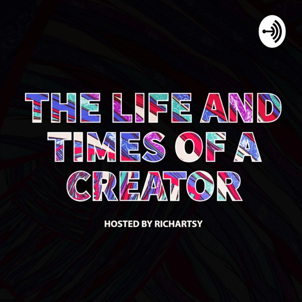 The Life & Times of a Creator