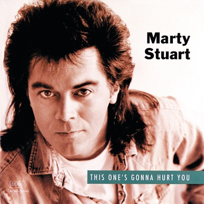 This One's Gonna Hurt You - Marty Stuart