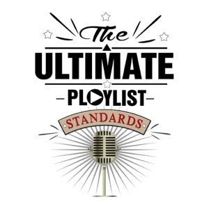 The Ultimate Standards Playlist