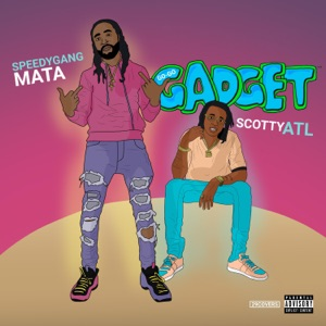 GO GO Gadget (feat. Scotty ATL) - Single Mp3 Download