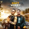 Don t Worry feat Gurlez Akhtar Single