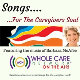 Songs For The Caregiver Soul: Dwell In The Spirit of YES! on