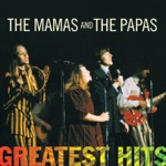 The Mamas & The Papas - Go Where You Wanna Go