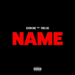 Name (feat. Tobi Lou) - Single Mp3 Download