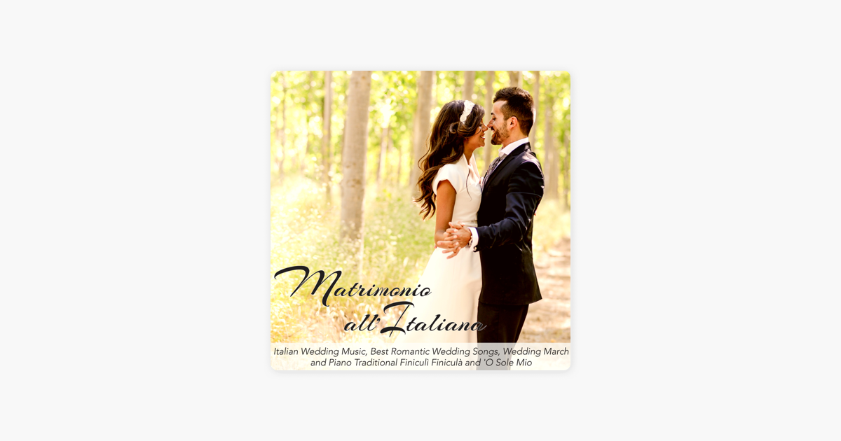 Matrimonio All Italiana Italian Wedding Music Best Songs March And Piano Traditional Finiculì Finiculà By Restaurant