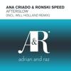 Ana Criado - Afterglow (Will Holland Remix)