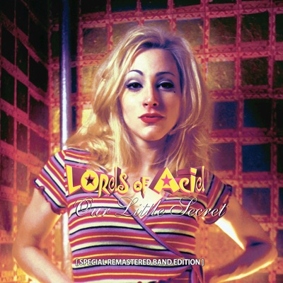 Our Little Secret (Special Remastered Band Edition) - Lords Of Acid