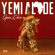 Open, Close - Yemi Alade