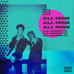 All Mine (feat. MadeinTYO) - Single Mp3 Download