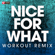 Nice For What (Workout Remix) - Power Music Workout