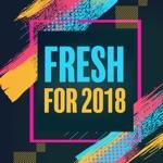 Fresh For 2018
