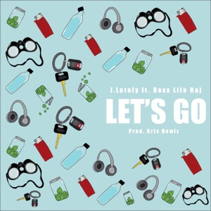 Let's Go (feat. Rexx Life Raj) - Single Mp3 Download