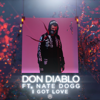 I Got Love (feat. Nate Dogg) - Don Diablo