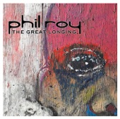 Phil Roy - You Were There For Me