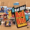 Radio City Present's Kal Bhi Aaj Bhi, Vol. 1
