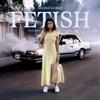 Fetish feat Gucci Mane Single