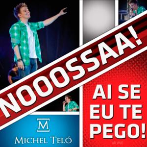 Michel Teló - Ai Se Eu Te Pego! (Ao Vivo)