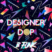 B Funk - Designer Dop