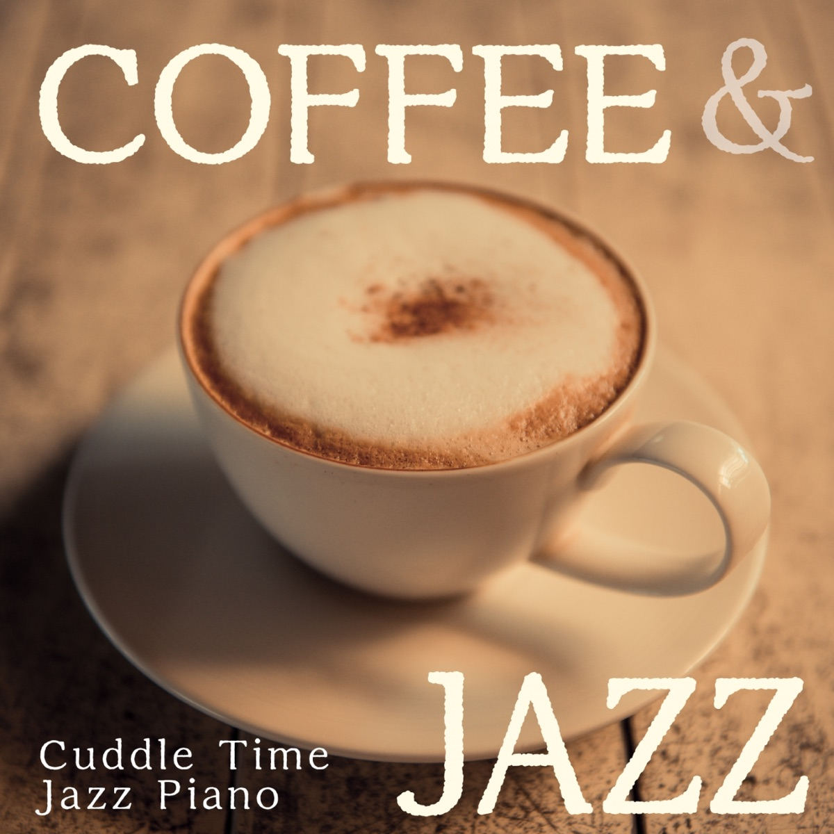 Coffee  Jazz - Cuddle Time Jazz Piano Relaxing Piano Crew CD cover