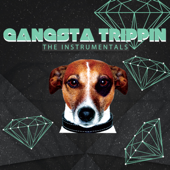 Gangsta Trippin' (The Instrumentals)