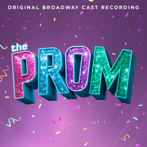 The Prom: A New Musical (Original Broadway Cast Recording) - Original Broadway Cast of The Prom: A New Musical