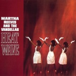 Martha Reeves and the Vandellas - (Love Is Like a) Heat Wave