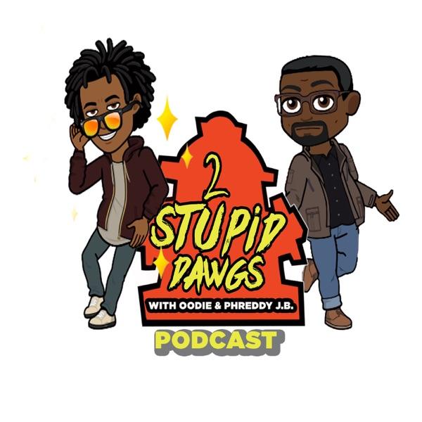 2 Stupid Dawgs Podcast