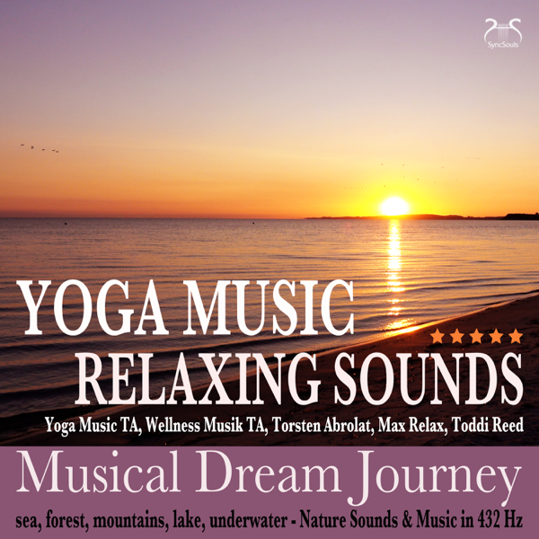Yoga Music - Relaxing Sounds - Musical Dream Journey - Sea, Forest,  Mountains, Lake, Underwater - Nature Sounds & Music in 432 Hz by Yoga Music  TA,