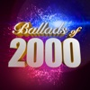 Ballads Of 2000