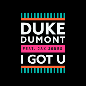 Duke Dumont - I Got U feat. Jax Jones [Jonas Rathman Remix]