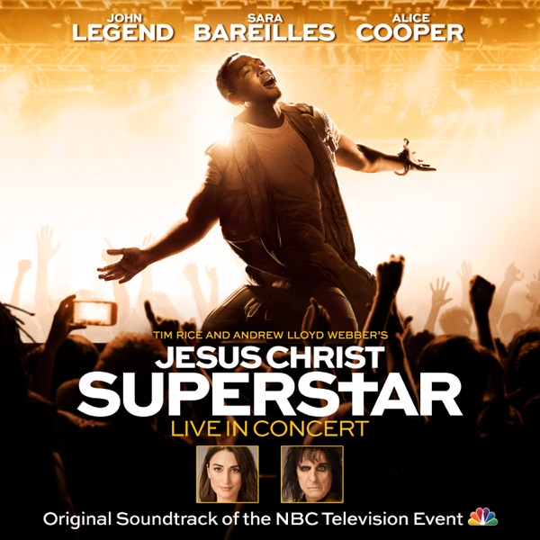 Jesus Christ Superstar: Live in Concert (Soundtrack of the 2018 NBC Television Event)
