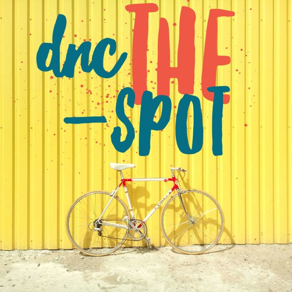 DNC The Spot Podcast